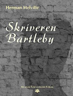 Skriveren Bartleby Forfatter: Herman Melville. Bogomslag: Henrik Maribo Pedersen