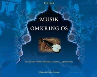 Musik Omkring Os Forfatter: Eva Fock - Bogomslag & sats:  Henrik Maribo Pedersen