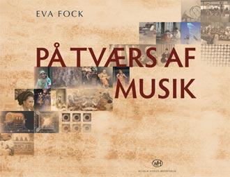 På Tværs af Musik Forfatter: Eva Fock