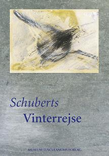 Schuberts Vinterrejse Redaktører: Ole Klitgaard,  Ole Pedersen, John Reuter. Bogomslag: Henrik Maribo Pedersen