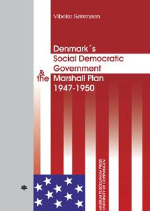 Denmark's Social Democratic Government & the Marshall Plan 1947-1950 Forfatter: Vibeke Sørensen.  Bogomslag: Henrik Maribo Pedersen